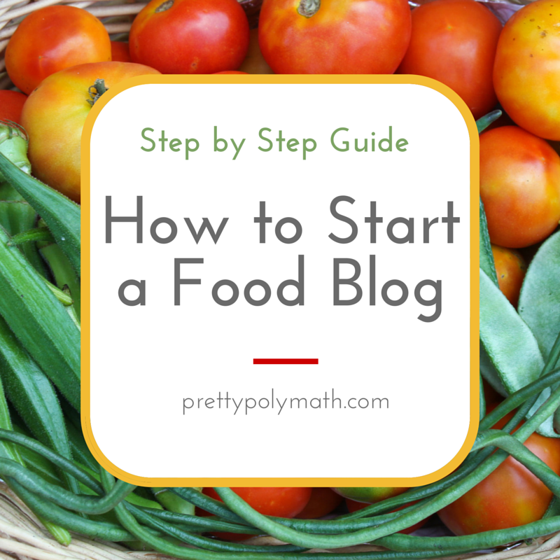 How to Start Your Own Food Blog | Pretty POlymath